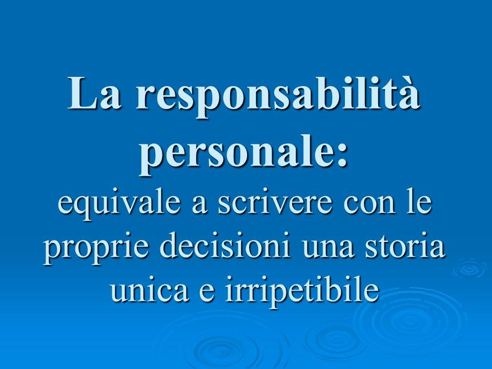 La responsabilità personale: equivale a scrivere con le proprie decisioni una storia unica e irripetibile
