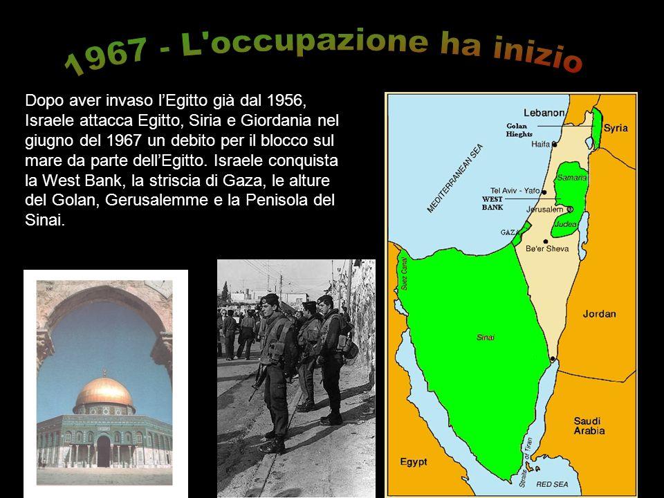Dopo aver invaso lEgitto già dal 1956, Israele attacca Egitto, Siria e Giordania nel giugno del 1967 un debito per il blocco sul mare da parte dellEgi