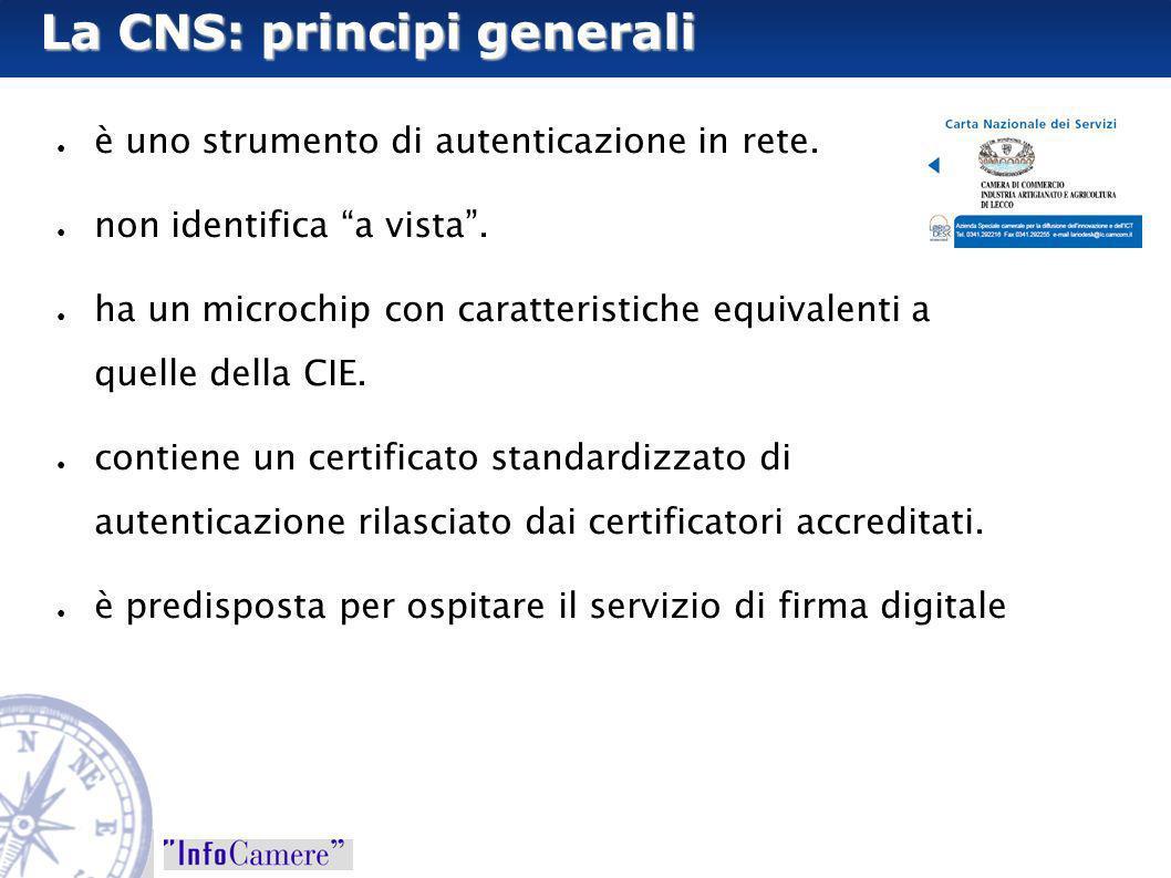 La CNS: principi generali è uno strumento di autenticazione in rete. non identifica a vista. ha un microchip con caratteristiche equivalenti a quelle