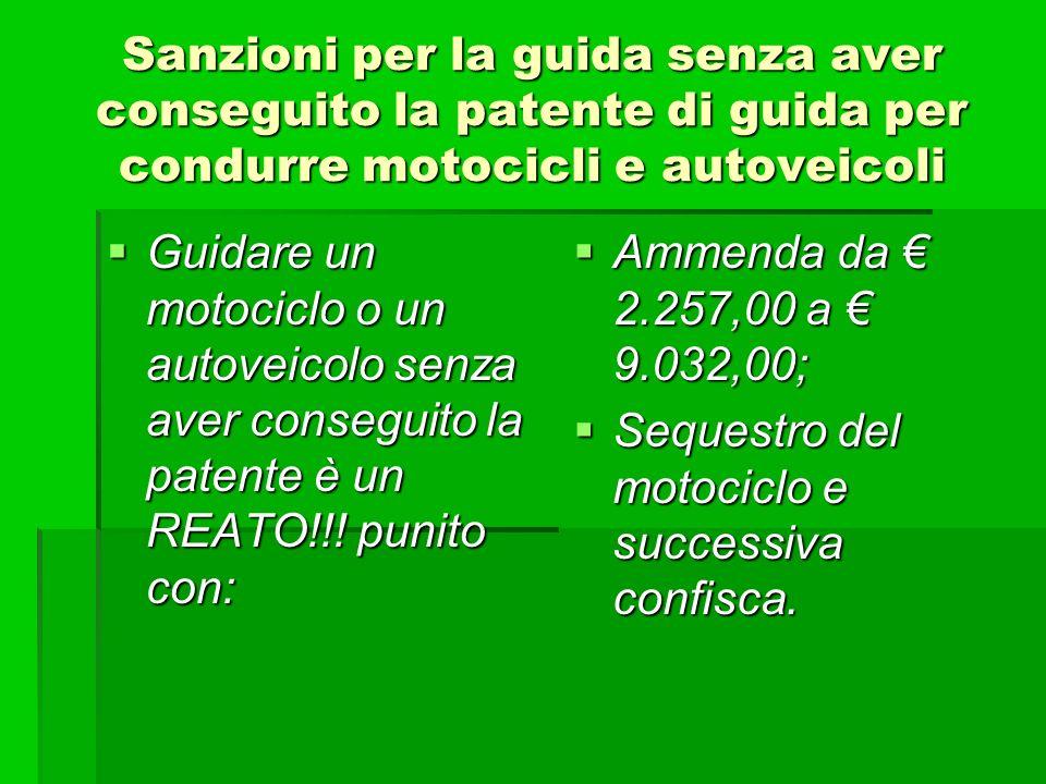 Sanzioni per la guida senza aver conseguito la patente di guida per condurre motocicli e autoveicoli Guidare un motociclo o un autoveicolo senza aver