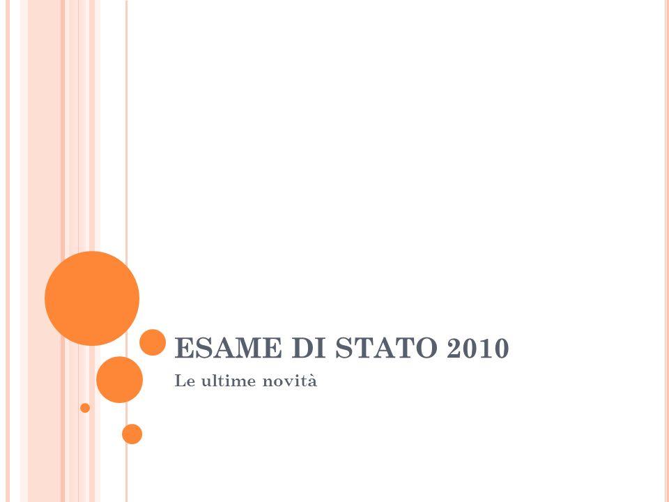 ESAME DI STATO 2010 Le ultime novità