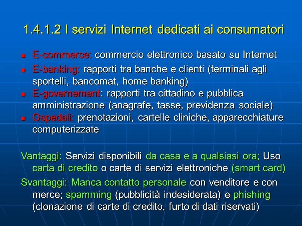 1.4.1.2 I servizi Internet dedicati ai consumatori E-commerce: commercio elettronico basato su Internet E-commerce: commercio elettronico basato su In