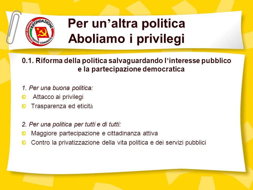 Per un altra politica Aboliamo i privilegi 0.1.