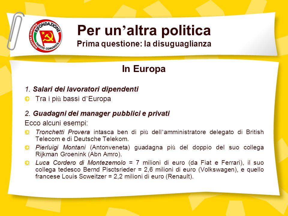 Per un altra politica Prima questione: la disuguaglianza In Europa 1.