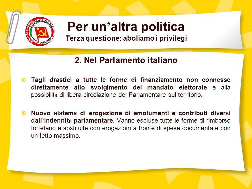 Per un altra politica Terza questione: aboliamo i privilegi 2.