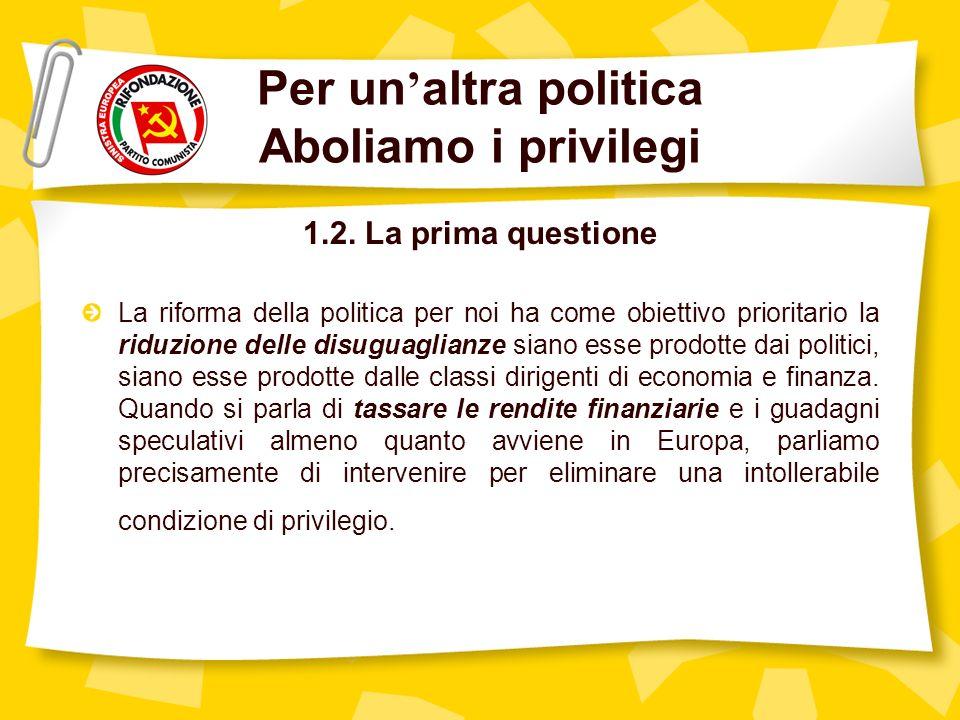 Per un altra politica Aboliamo i privilegi 1.2.