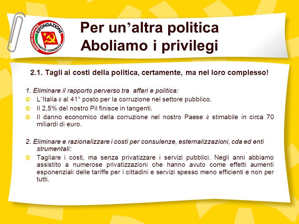 Per un altra politica Aboliamo i privilegi 2.1.