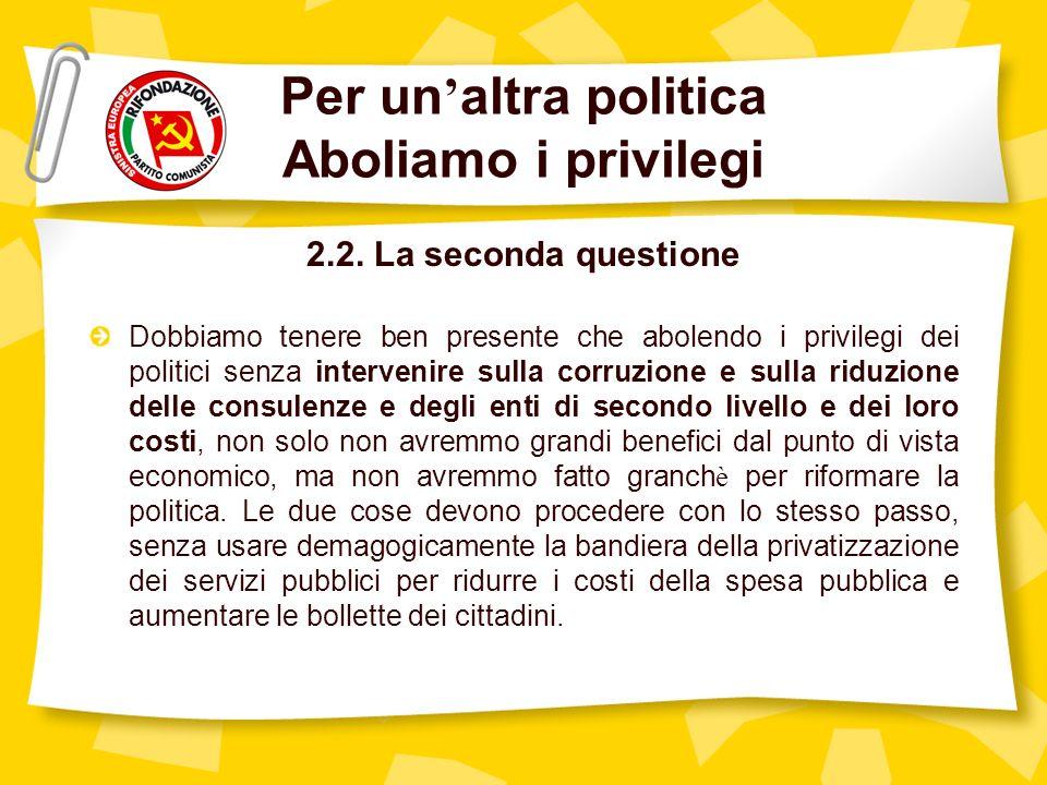 Per un altra politica Aboliamo i privilegi 2.2.