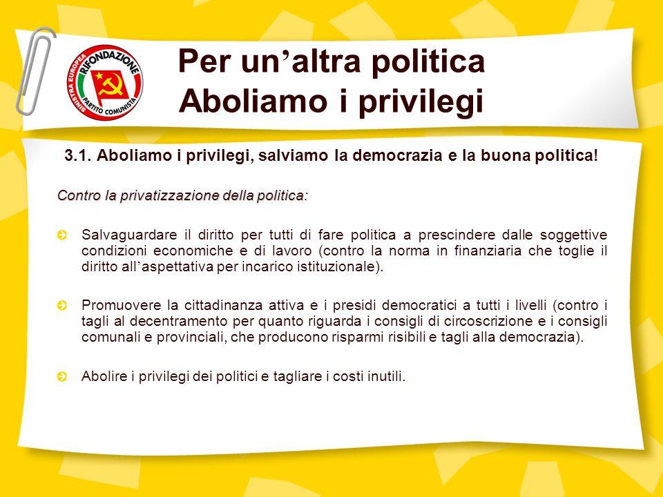 Per un altra politica Aboliamo i privilegi 3.1.