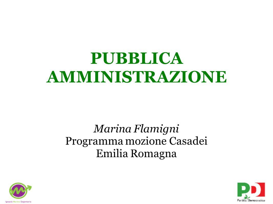 PUBBLICA AMMINISTRAZIONE Marina Flamigni Programma mozione Casadei Emilia Romagna