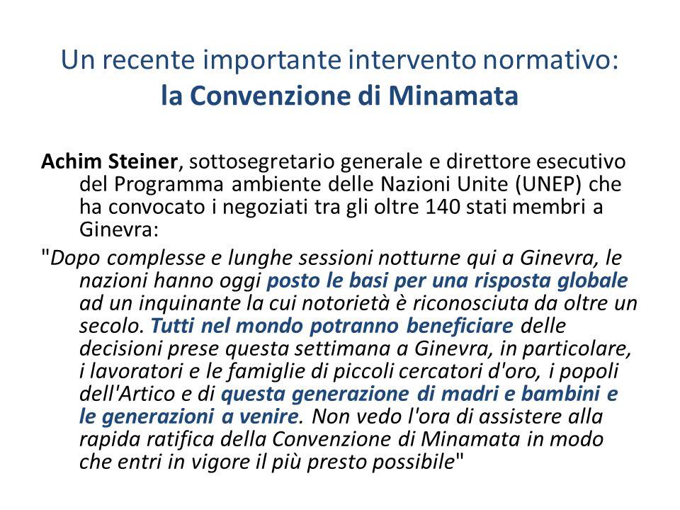 Un recente importante intervento normativo: la Convenzione di Minamata Achim Steiner, sottosegretario generale e direttore esecutivo del Programma amb