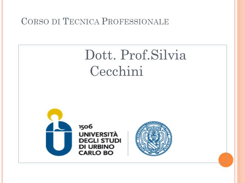 C ORSO DI T ECNICA P ROFESSIONALE Dott. Prof.Silvia Cecchini