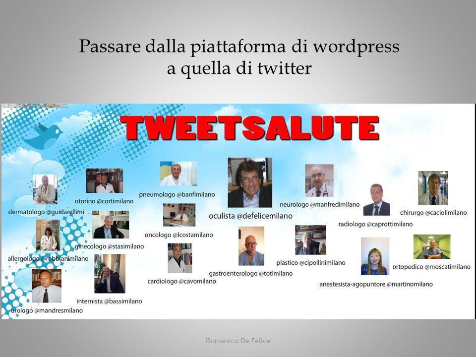 Domenico De Felice Passare dalla piattaforma di wordpress a quella di twitter