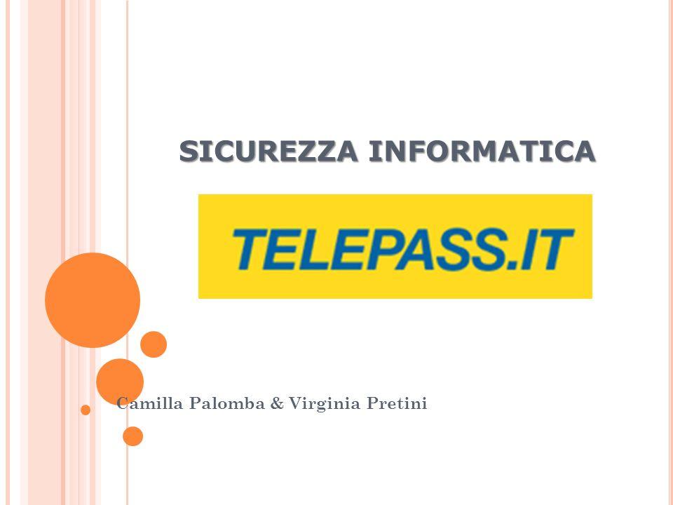 SICUREZZA INFORMATICA Camilla Palomba & Virginia Pretini