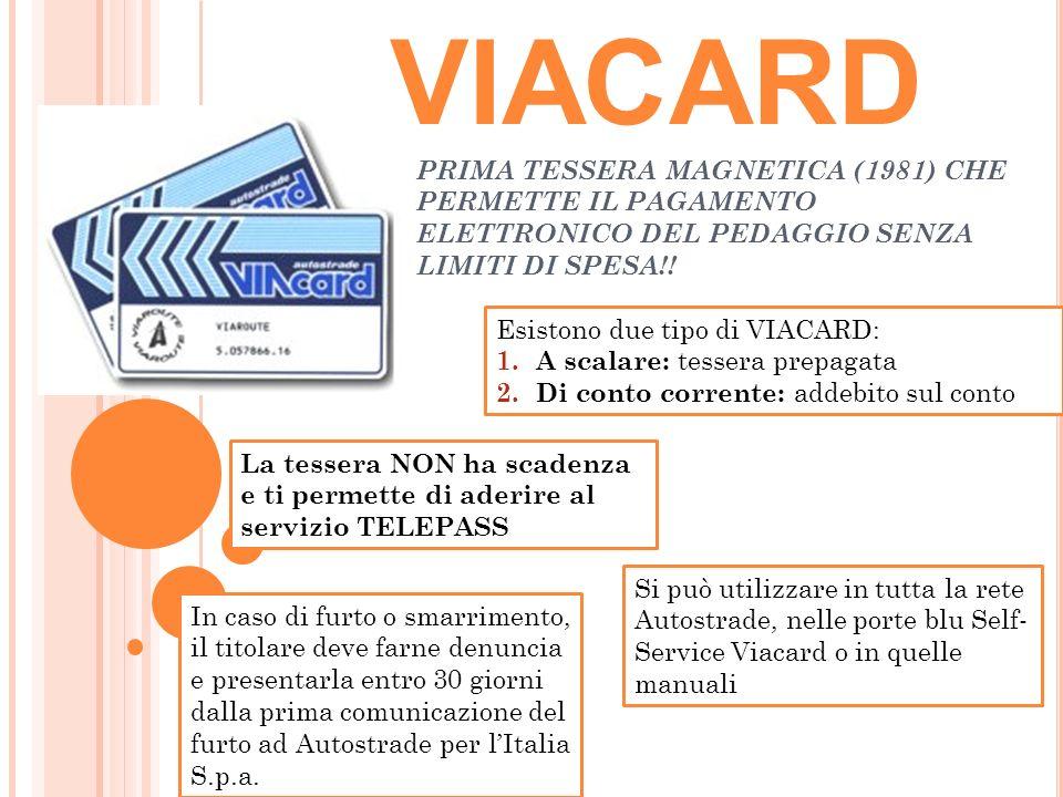 VIACARD PRIMA TESSERA MAGNETICA (1981) CHE PERMETTE IL PAGAMENTO ELETTRONICO DEL PEDAGGIO SENZA LIMITI DI SPESA!.