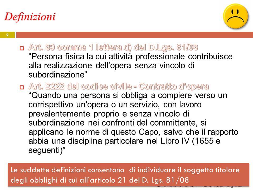 Definizioni 2 Lavoratori autonomi Giancarlo Negrello Le suddette definizioni consentono di individuare il soggetto titolare degli obblighi di cui alla