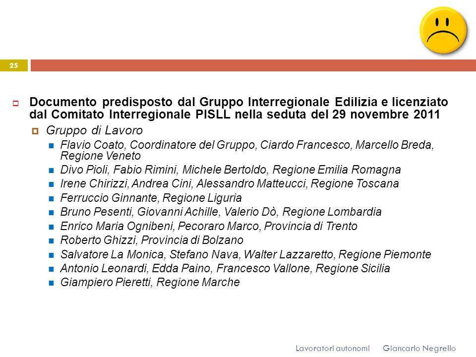 Giancarlo Negrello Lavoratori autonomi 25 Documento predisposto dal Gruppo Interregionale Edilizia e licenziato dal Comitato Interregionale PISLL nell