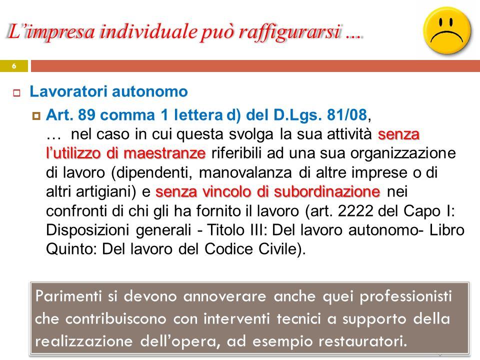 Limpresa individuale può raffigurarsi … Giancarlo Negrello Lavoratori autonomi 6 Lavoratori autonomo senza lutilizzo di maestranze senza vincolo di su