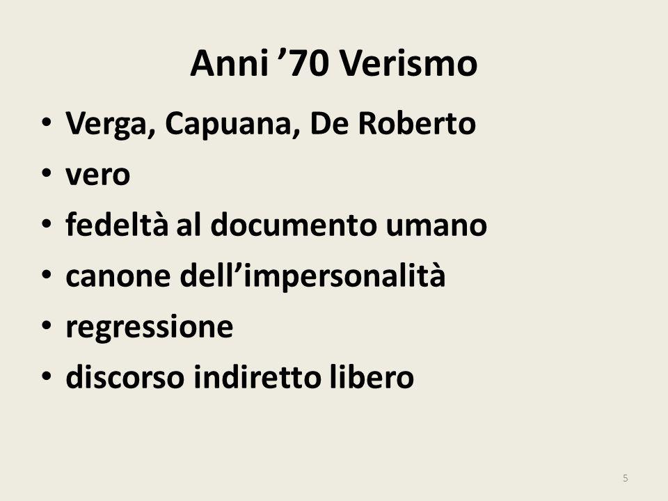 Anni 70 Verismo Verga, Capuana, De Roberto vero fedeltà al documento umano canone dellimpersonalità regressione discorso indiretto libero 5
