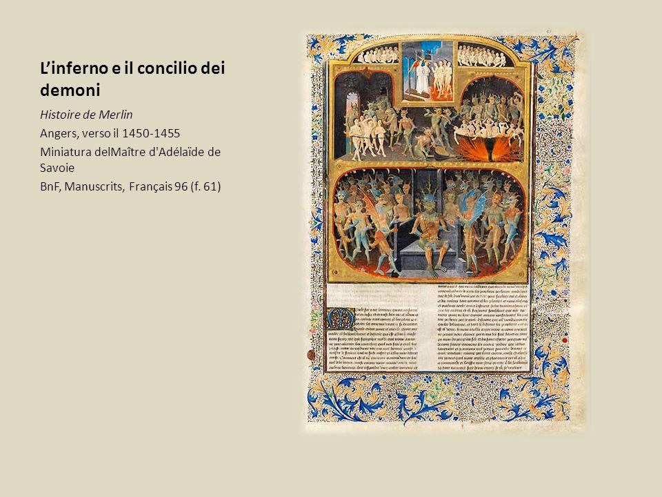 Linferno e il concilio dei demoni Histoire de Merlin Angers, verso il 1450-1455 Miniatura delMaître d'Adélaïde de Savoie BnF, Manuscrits, Français 96