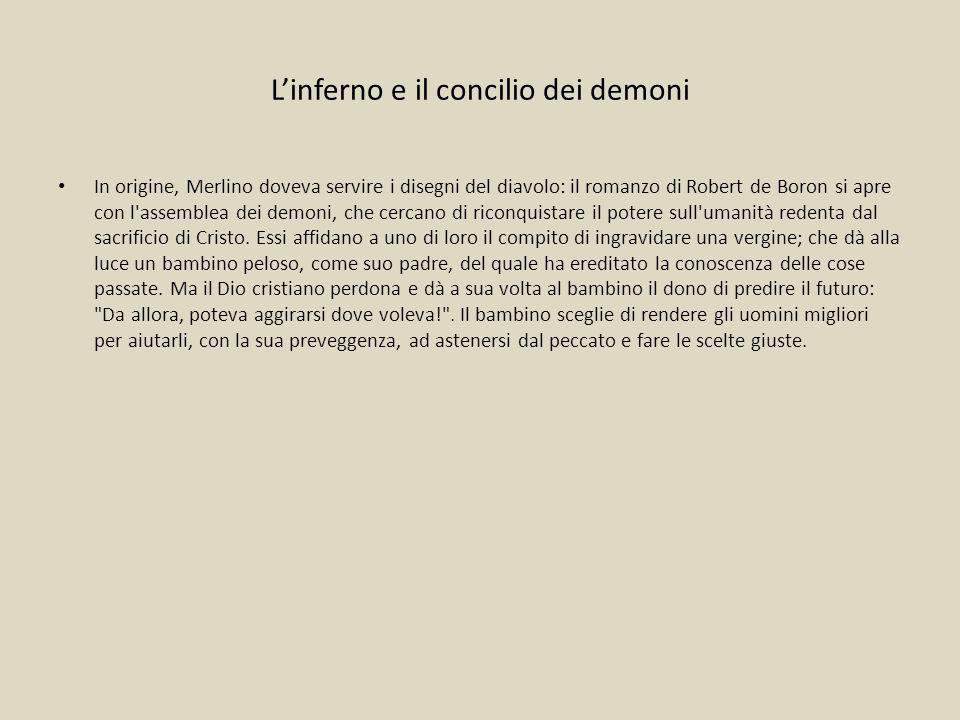 Linferno e il concilio dei demoni In origine, Merlino doveva servire i disegni del diavolo: il romanzo di Robert de Boron si apre con l'assemblea dei
