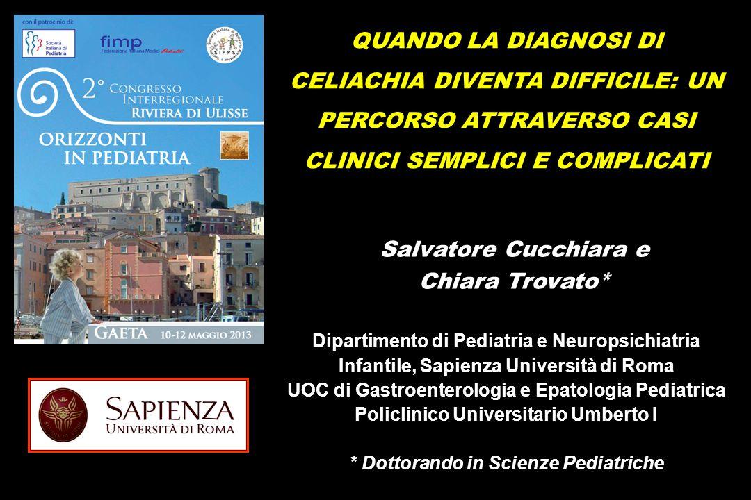 Ottobre 2012 Screening celiachia: Ottobre 2012 Screening celiachia: EMA positivo, Anti-tTg >100 UA/L (v.n.