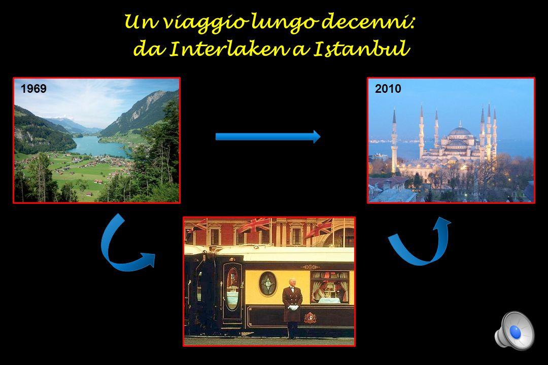 Un viaggio lungo decenni: da Interlaken a Istanbul 19692010