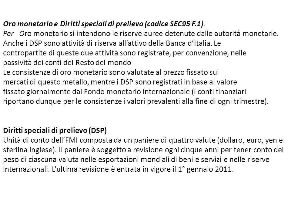 Oro monetario e Diritti speciali di prelievo (codice SEC95 F.1).