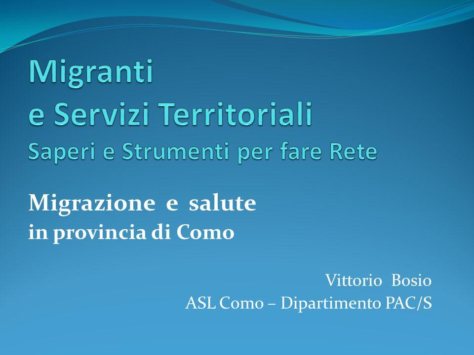 Migrazione e salute in provincia di Como Vittorio Bosio ASL Como – Dipartimento PAC/S