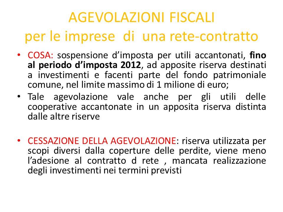 AGEVOLAZIONI FISCALI per le imprese di una rete-contratto COSA: sospensione dimposta per utili accantonati, fino al periodo dimposta 2012, ad apposite