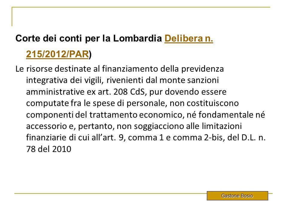 Corte dei conti per la Lombardia Delibera n. 215/2012/PAR)Delibera n. 215/2012/PAR Le risorse destinate al finanziamento della previdenza integrativa