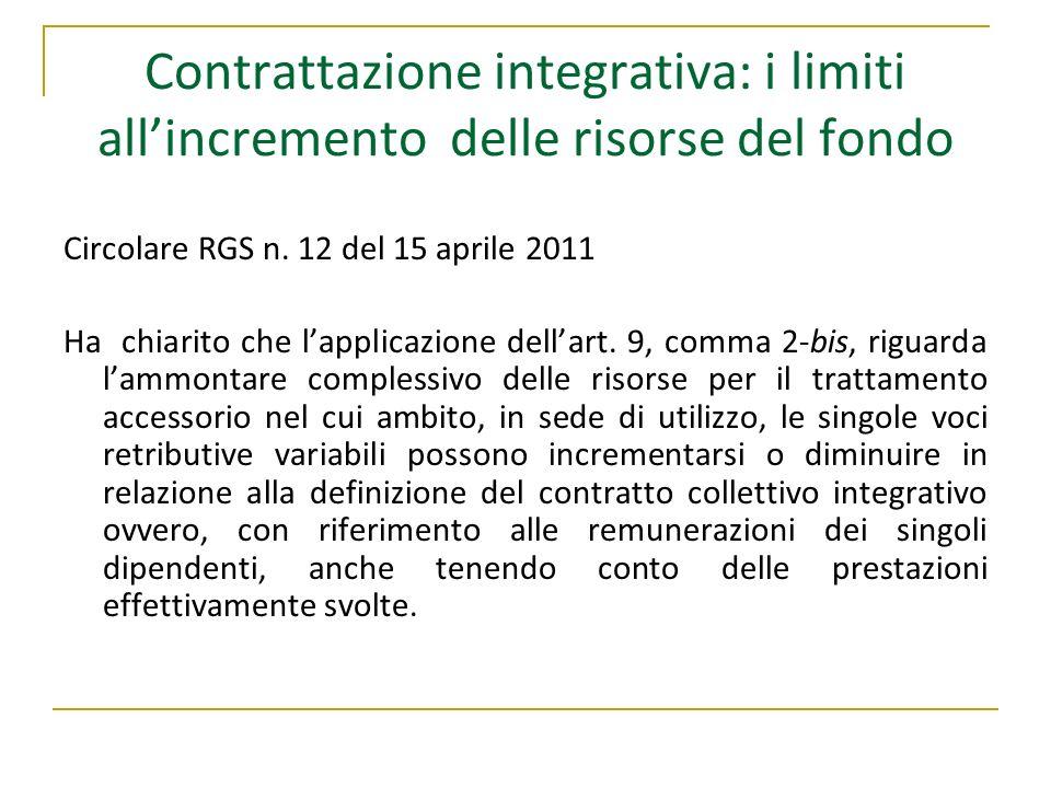 Contrattazione integrativa: i limiti allincremento delle risorse del fondo Circolare RGS n. 12 del 15 aprile 2011 Ha chiarito che lapplicazione dellar