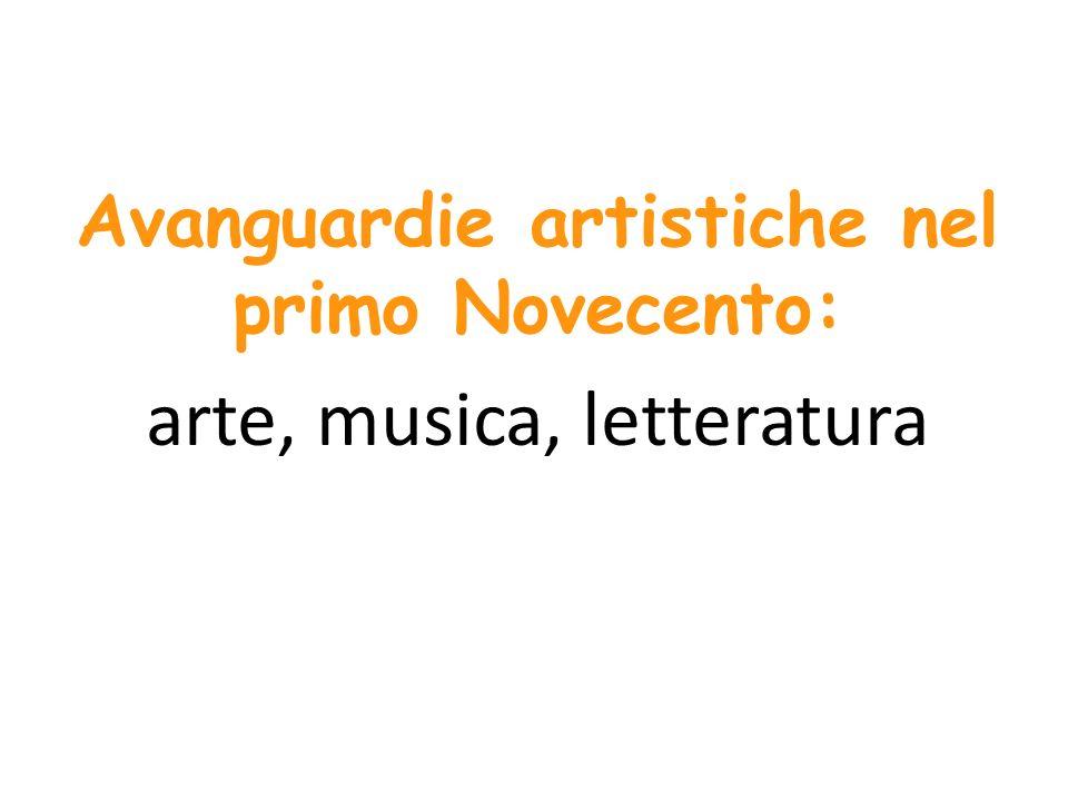 Avanguardie artistiche nel primo Novecento: arte, musica, letteratura