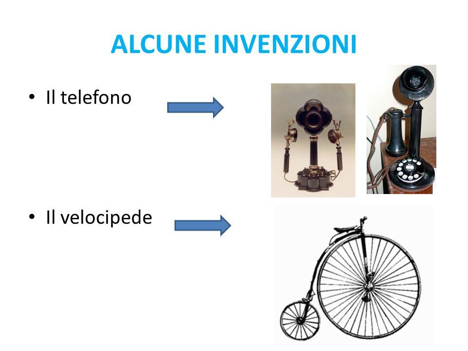 Il telefono Il velocipede ALCUNE INVENZIONI