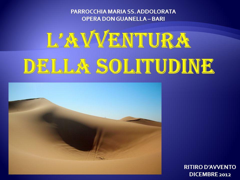 PARROCCHIA MARIA SS. ADDOLORATA OPERA DON GUANELLA – BARI RITIRO DAVVENTO DICEMBRE 2012