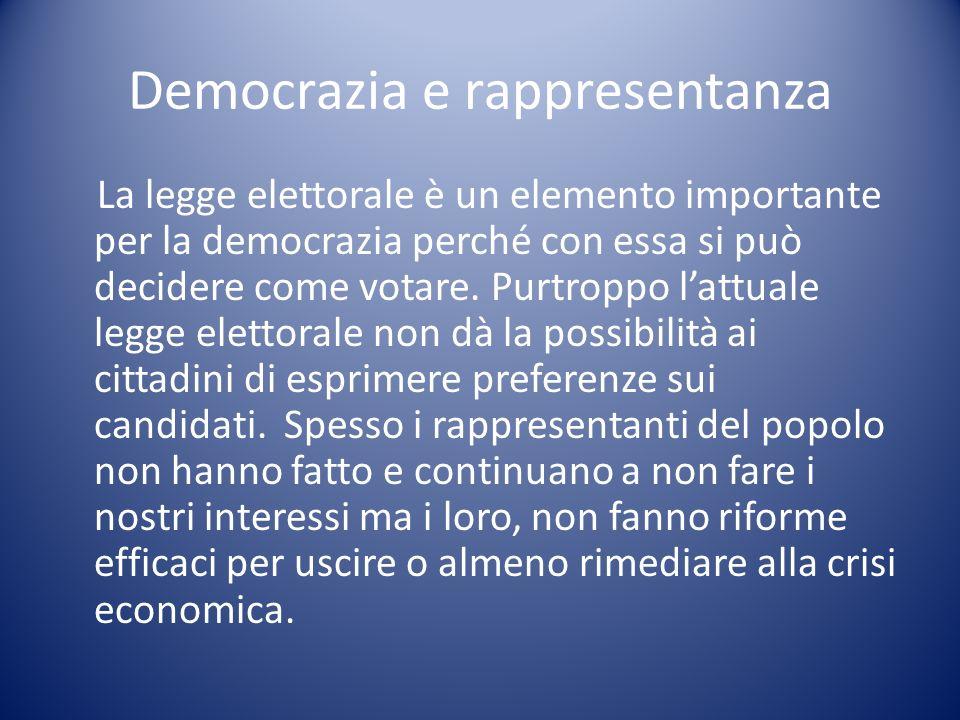 Democrazia e rappresentanza La legge elettorale è un elemento importante per la democrazia perché con essa si può decidere come votare. Purtroppo latt