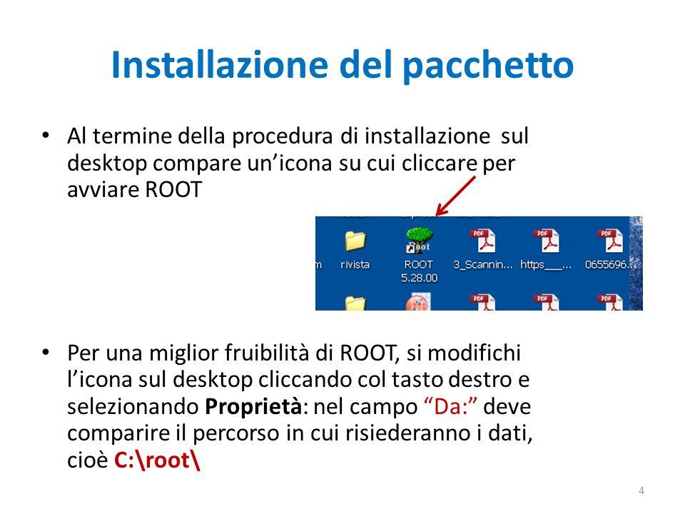 Installazione del pacchetto Al termine della procedura di installazione sul desktop compare unicona su cui cliccare per avviare ROOT Per una miglior f