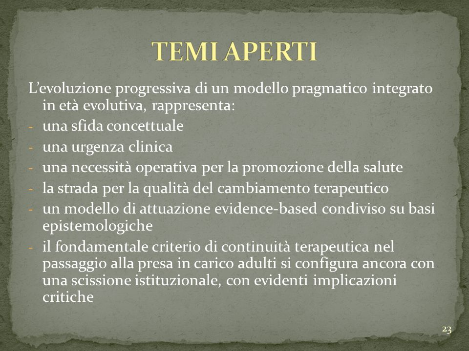Levoluzione progressiva di un modello pragmatico integrato in età evolutiva, rappresenta: - una sfida concettuale - una urgenza clinica - una necessit