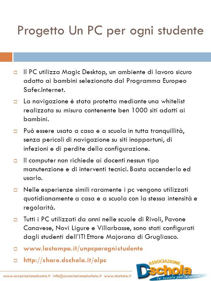 www.associazionedscola.it info@associazionedschola.it www.dschola.it Progetto Un PC per ogni studente Il PC utilizza Magic Desktop, un ambiente di lav
