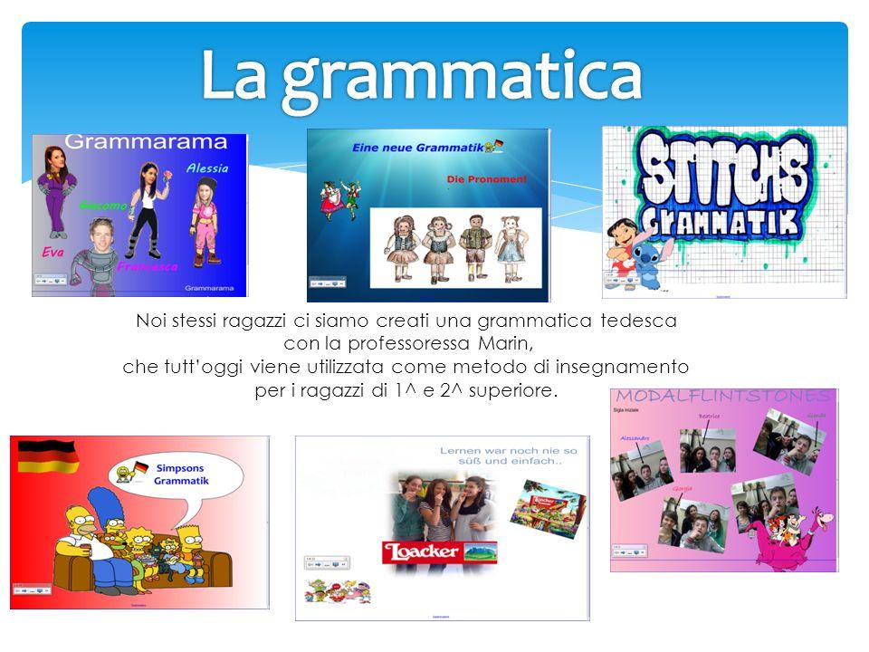 Noi stessi ragazzi ci siamo creati una grammatica tedesca con la professoressa Marin, che tuttoggi viene utilizzata come metodo di insegnamento per i
