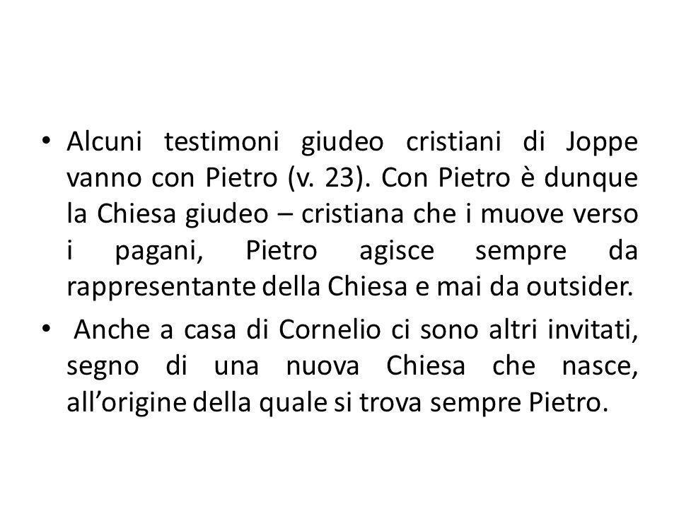 Alcuni testimoni giudeo cristiani di Joppe vanno con Pietro (v.