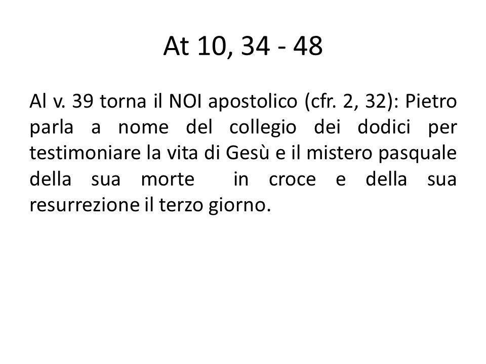 At 10, 34 - 48 Al v.39 torna il NOI apostolico (cfr.