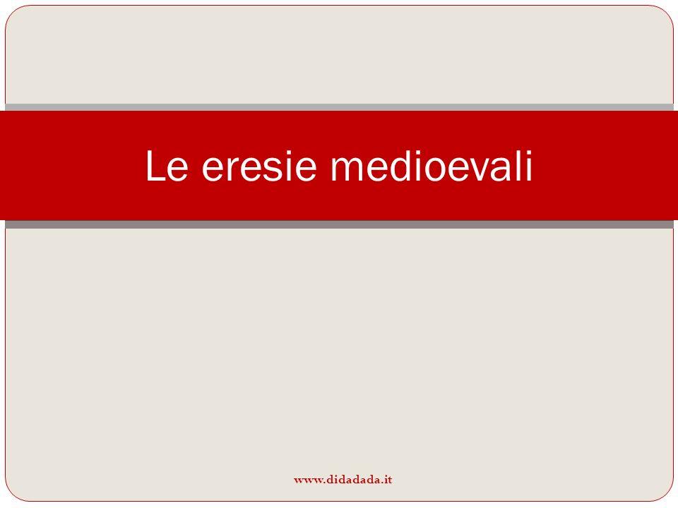 www.didadada.it Le eresie medioevali