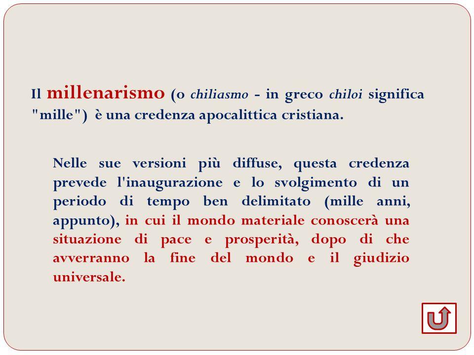 Il millenarismo (o chiliasmo - in greco chiloi significa