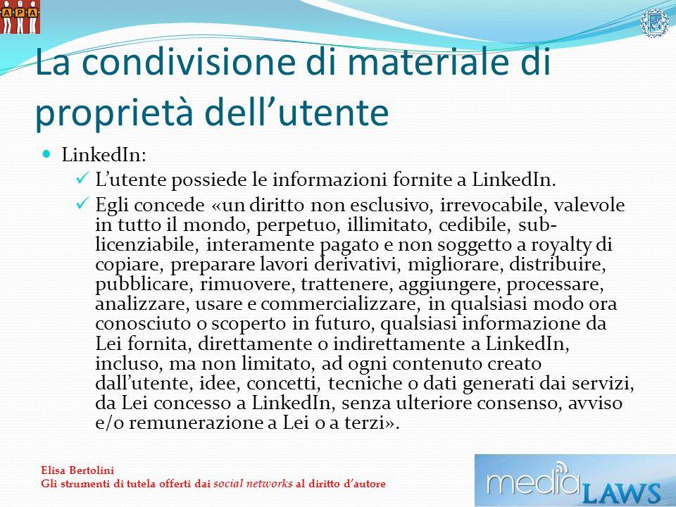 La condivisione di materiale di proprietà dellutente LinkedIn: Lutente possiede le informazioni fornite a LinkedIn.