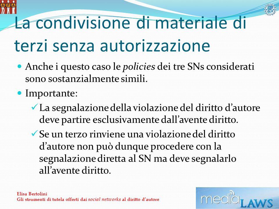 La condivisione di materiale di terzi senza autorizzazione Anche i questo caso le policies dei tre SNs considerati sono sostanzialmente simili.