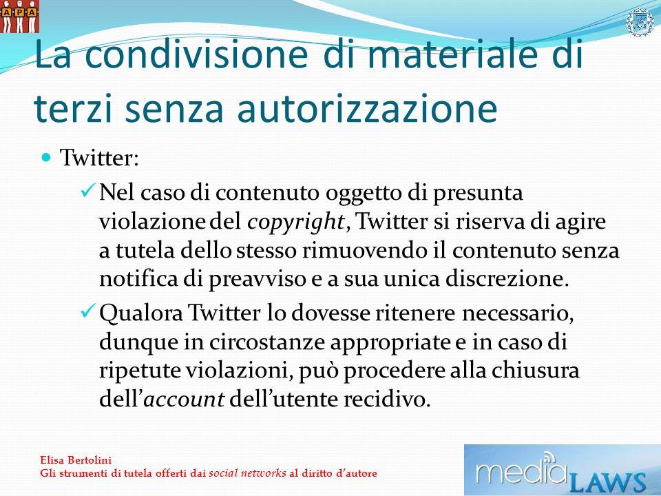 La condivisione di materiale di terzi senza autorizzazione Twitter: Nel caso di contenuto oggetto di presunta violazione del copyright, Twitter si riserva di agire a tutela dello stesso rimuovendo il contenuto senza notifica di preavviso e a sua unica discrezione.
