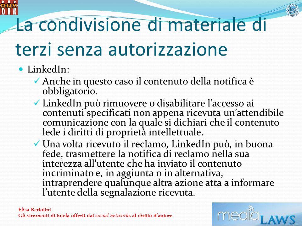 La condivisione di materiale di terzi senza autorizzazione LinkedIn: Anche in questo caso il contenuto della notifica è obbligatorio.