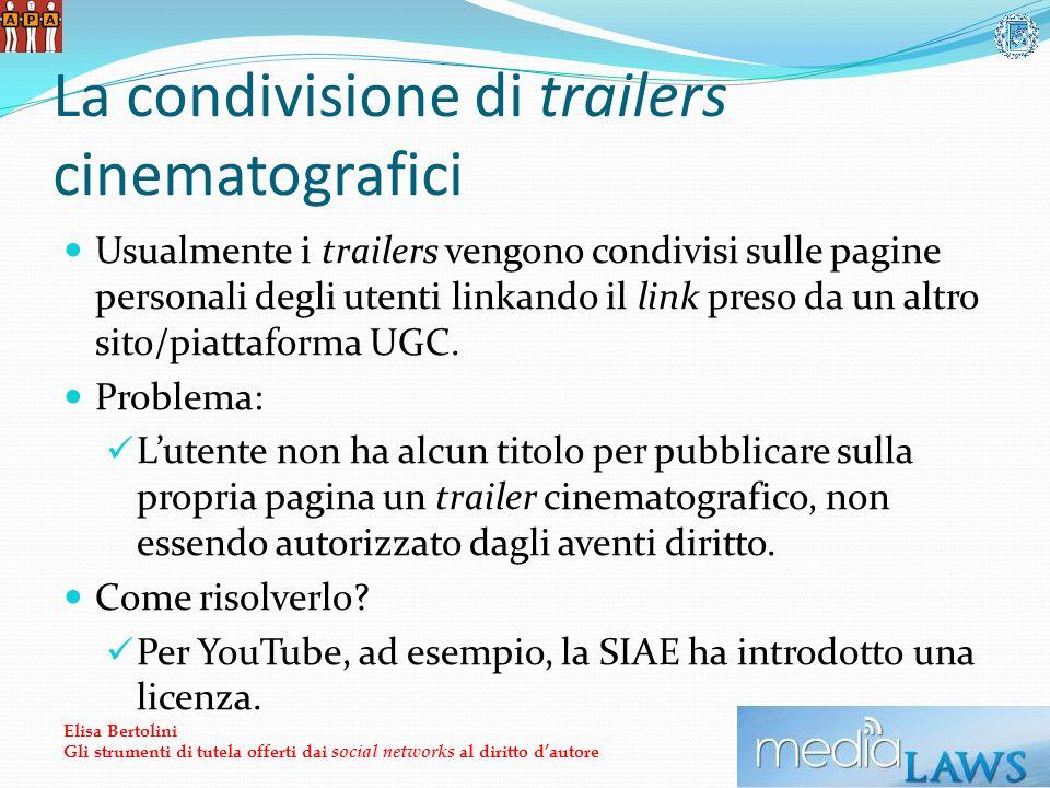 La condivisione di trailers cinematografici Usualmente i trailers vengono condivisi sulle pagine personali degli utenti linkando il link preso da un altro sito/piattaforma UGC.