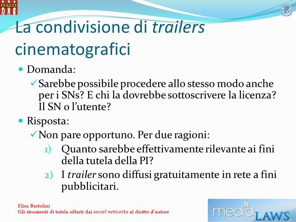 La condivisione di trailers cinematografici Domanda: Sarebbe possibile procedere allo stesso modo anche per i SNs.